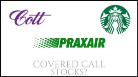 Are Cott Corp, Praxair, and Starbucks good stocks to own for covered call income?