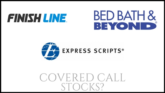 Are Bed Bath & Beyond, Express Scripts Holding Co, and The Finish Line good stocks for covered call income?