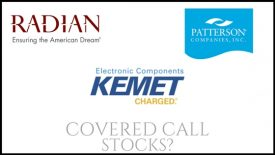 Are Kemet, Patterson Companies, and Radian Group good stocks for covered calls?