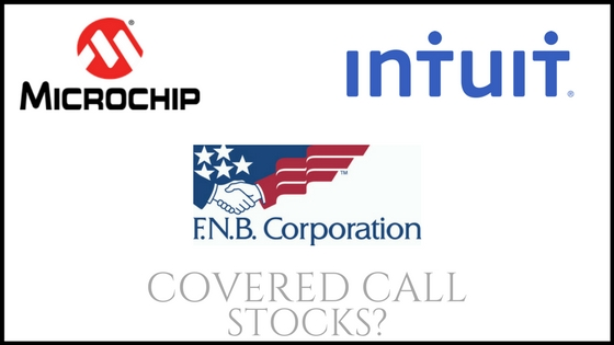 Are FNB Corp, Microchip Technology, and Intuit good stocks for covered calls?