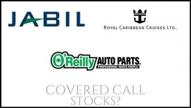 Are O'Reilly Automotive, Royal Caribbean Cruises, and Jabil good covered call stocks?