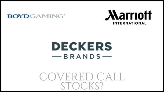 Are Marriott International, Deckers Outdoor, and Boyd Gaming good stock picks for covered calls?