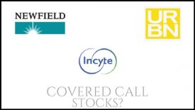Are Incyte, Urban Outfitters, and Newfield Exploration good stock picks for covered calls?