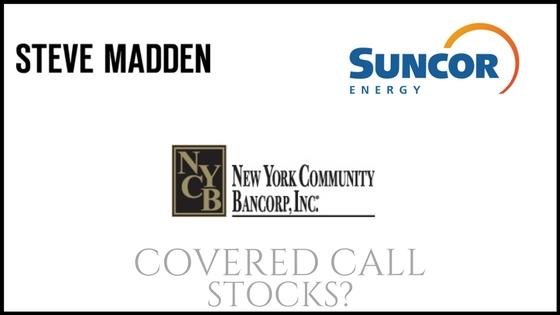 Are New York Community Bancorp, Suncor Energy, and Steven Madden good stock picks for covered calls?