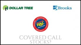 Are Rent-a-Center, Brooks Automation, and Dollar Tree good stocks for covered calls?