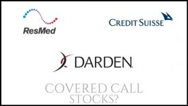Are Darden Restaurants, Credit Suisse, and Res Med good stocks to own for covered calls?