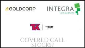 Are Teekay Corp, Integra Life Sciences, and Goldcorp good stocks to own for covered calls?
