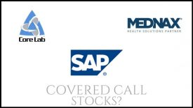 Are SAP, Mednax, and Core Laboratories good stocks for covered call income?