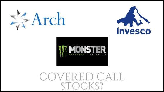 Are Monster Beverage, Invesco, and Arch Capital Group good stocks to own for covered calls?